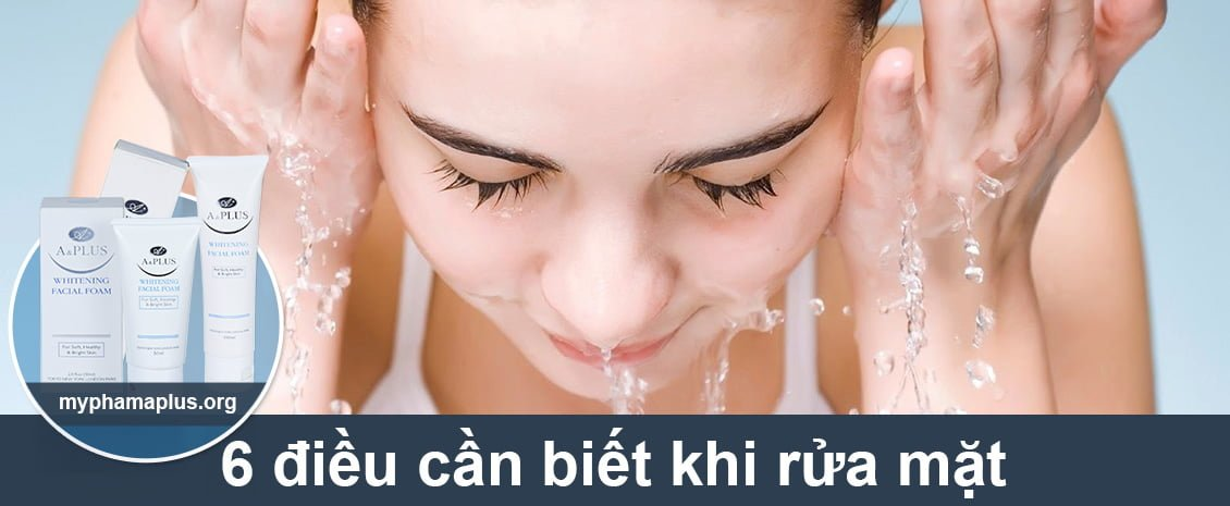 6 điều cần biết khi rửa mặt