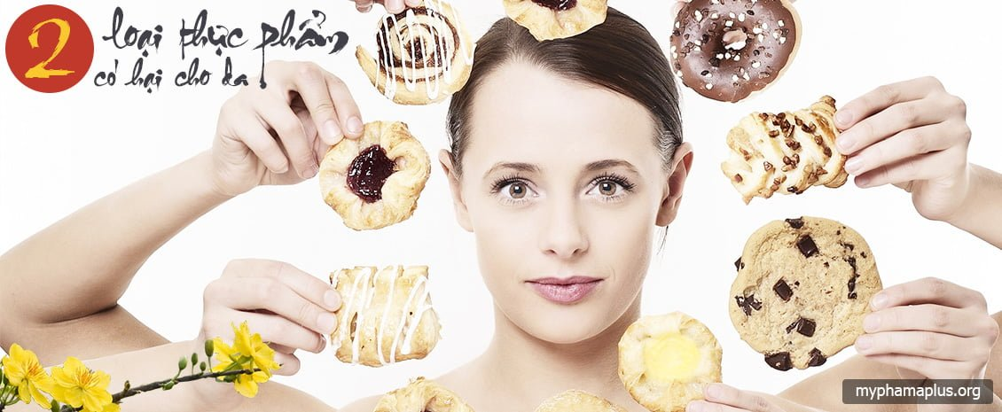 2 loại thực phẩm có hại cho da bạn nên tránh