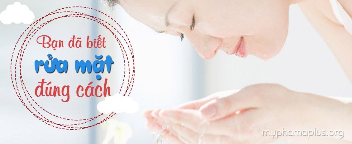 Bạn đã biết rửa mặt đúng cách?
