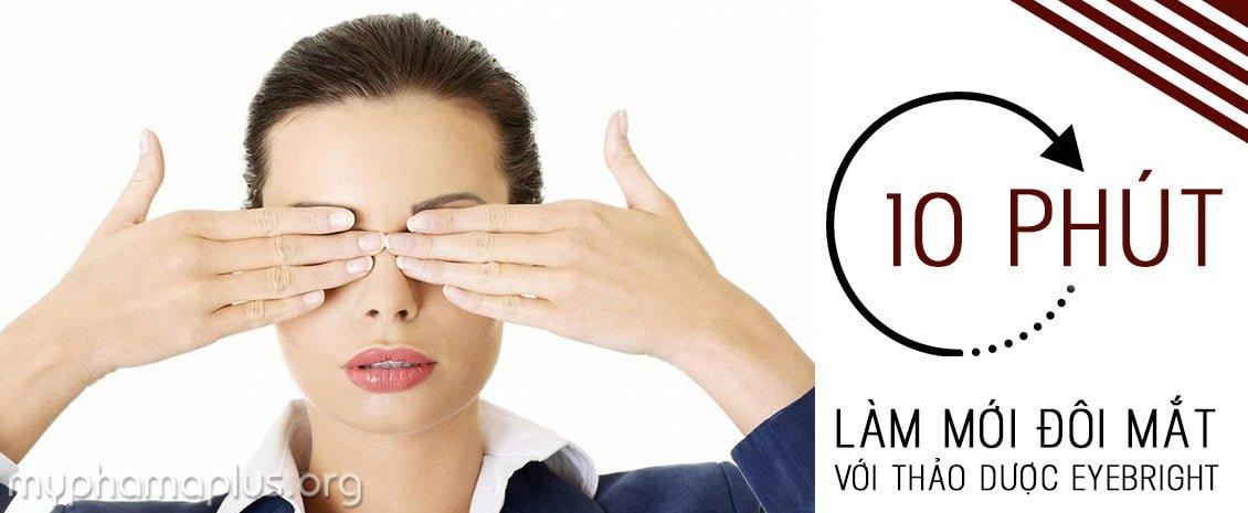 10 Phút làm mới đôi mắt với thảo dược EyeBright