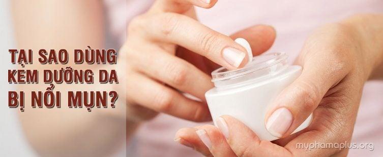 Tại sao dùng kem dưỡng da bị nổi mụn?