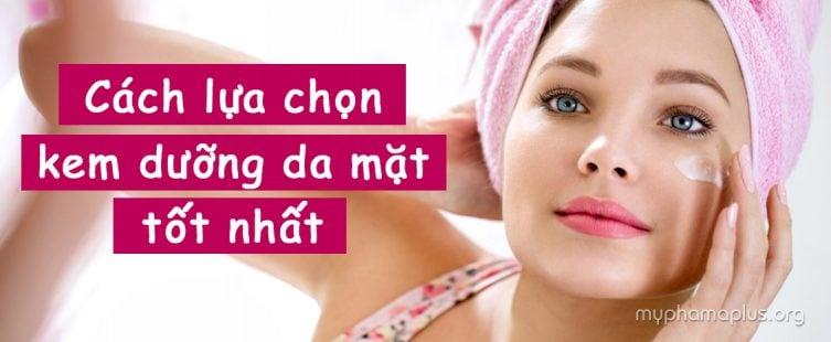 Lựa chọn kem dưỡng da mặt tốt nhất
