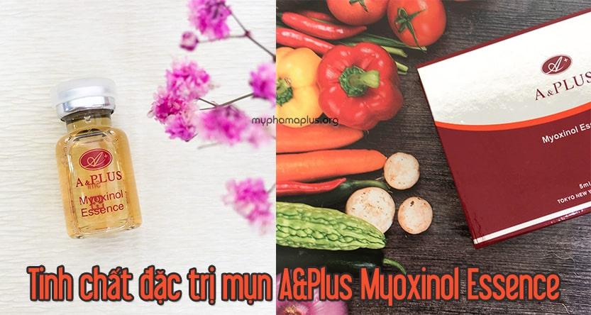 Tinh chất đặc trị mụn A&Plus Myoxinol